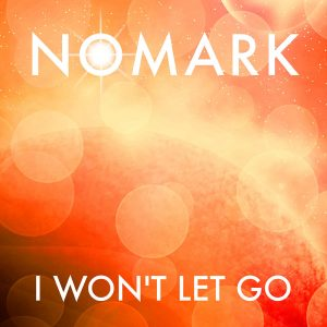 Nomark – I won't let go (Single)
